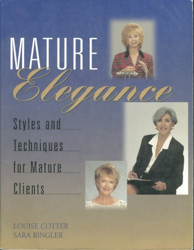 Mature Elegance: Styles and Techniques for Mature: Ringler, Sara, Cotter,