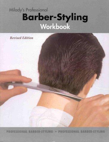 Milady's Professional Barber-Styling Workbook: Milady; Editor-Maura T. Scali