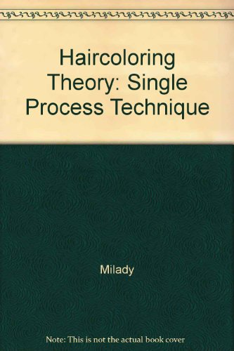 Haircoloring Theory: Single Process Technique (1562536001) by Milady