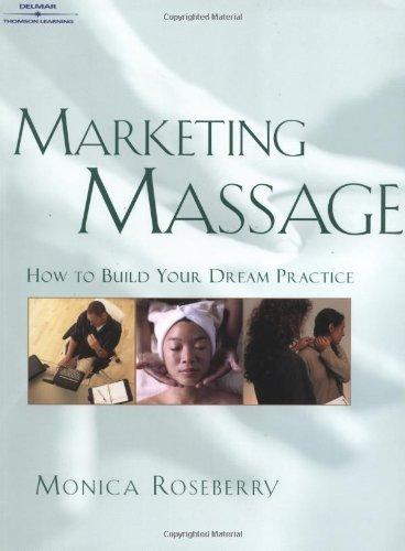 Marketing Massage: How to Build Your Dream: Monica Roseberry