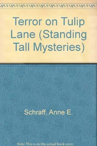 Terror on Tulip Lane (Schraff, Anne E. Standing Tall Mysteries.): Anne E. Schraff