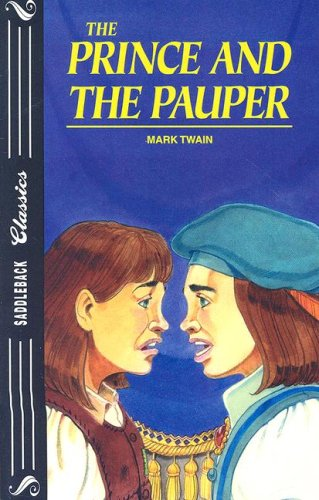 The Prince and the Pauper (Saddleback Classics): Mark Twain