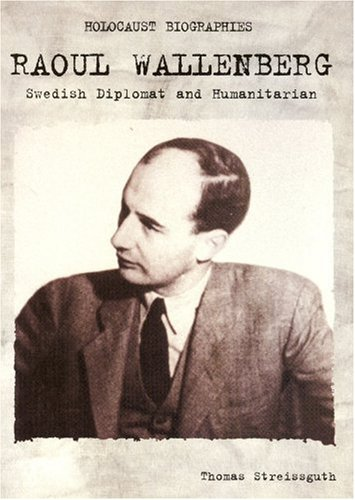 9781562544539: Holocaust Biographies; Raoul Wallenberg: Swedish Diplomat and Humanitarian (Holocaust Biographies (Nonfiction))