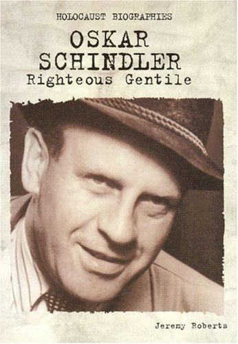 Holocaust Biographies; Oskar Schindler: Righteous Gentile (Holocaust Biographies (Nonfiction)): ...