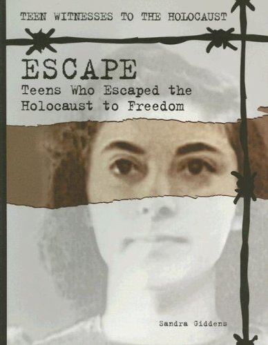 Escape: Teens Who Escaped the Holocaust to Freedom (Teen Witnesses to the Holocaust) (1562544608) by Sandra Giddens