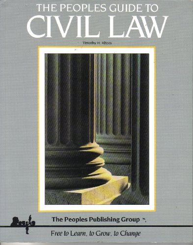The Peoples Guide to Civil Law: Timothy H. Altom