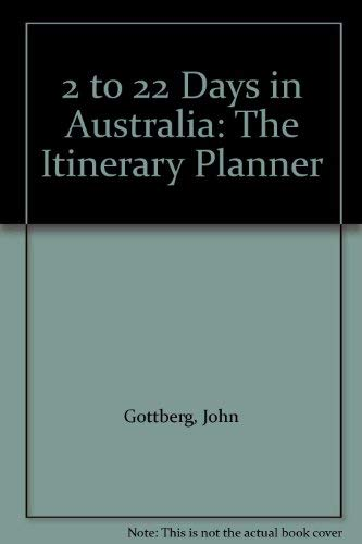 9781562610043: 2 to 22 Days in Australia: The Itinerary Planner