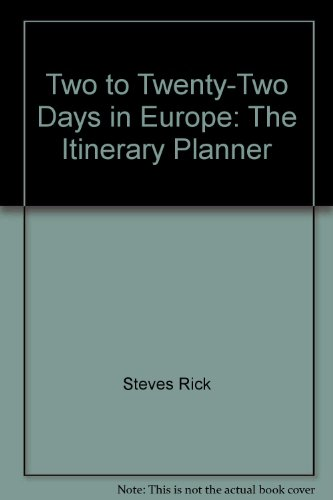 Two to Twenty-Two Days in Europe: The Itinerary Planner (9781562610302) by Rick Steves