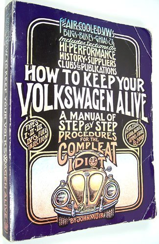 9781562610708: How to Keep Your Volkswagen Alive: A Manual of Step by Step Procedures for the Complete Idiot