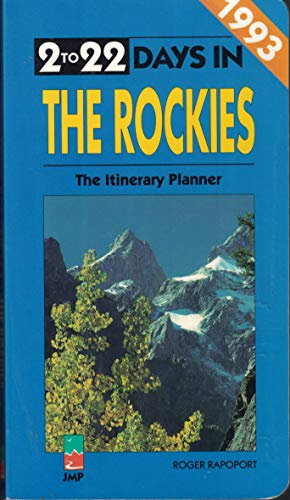 9781562610814: Two to Twenty-Two Days in the Rockies: The Itinerary Planner-1993