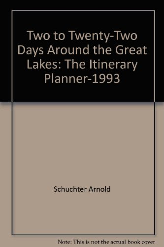 Two to Twenty-Two Days Around the Great Lakes: The Itinerary Planner-1993 (1562610821) by Arnold Schuchter; Rick Steves