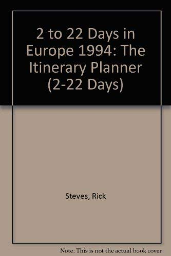 9781562611293: Rick Steves' 1994 2 to 22 Days in Europe: The Itinerary Planner (Rick Steves' Best of Europe)