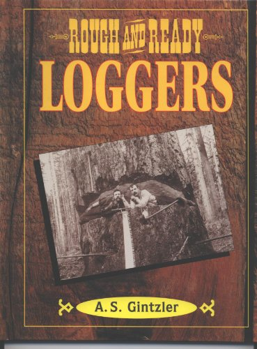 9781562611644: Rough and Ready Loggers