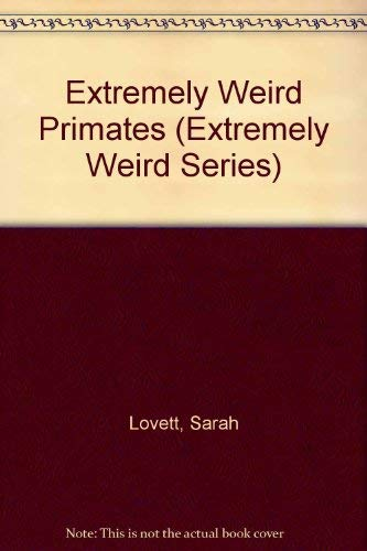 9781562611736: Extremely Weird Primates (Extremely Weird Series)