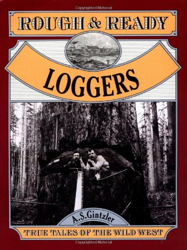 9781562612344: Rough & Ready Loggers (Rough and Ready Series)