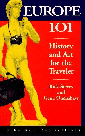 9781562612467: Rick Steves' Europe 101 (Europe 101: History and Art for the Traveler (Rick Steves))