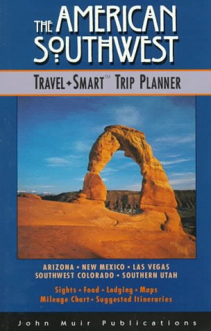 American Southwest: The Travel-Smart Trip Planner (1996 Edition): Harris, Richard