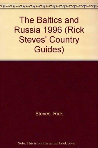 Rick Steves' 1996 the Baltics & Russia: Make the Most of Every Day and Every Dollar (Rick Steves' Russia and the Baltics) (156261276X) by Steves, Rick; Watson, Ian