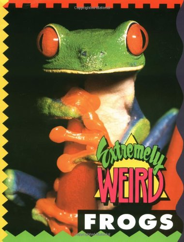 9781562612825: Extremely Weird Frogs