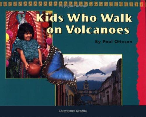 Kids Who Walk on Volcanoes: Otteson, Paul