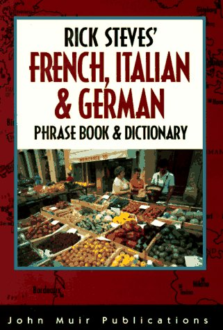 9781562613143: Rick Steves' French, Italian & German Phrase Book and Dictionary (Rick Steves Language Series)