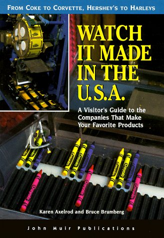 9781562613372: Watch It Made in the U.S.A: A Visitor's Guide to the Companies That Make Your Favorite Products