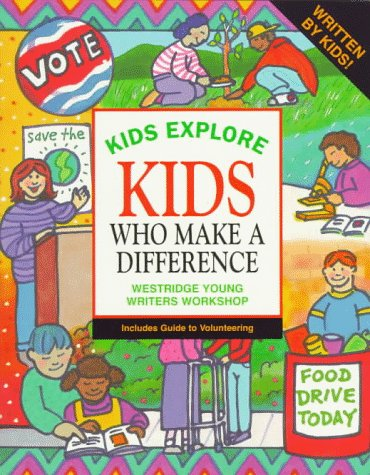 9781562613549: Kids Explore Kids Who Make a Difference (Kids Explore Series)