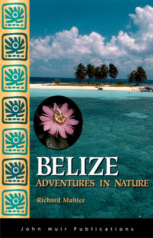 9781562613693: Belize: Adventures in Nature (1st ed)