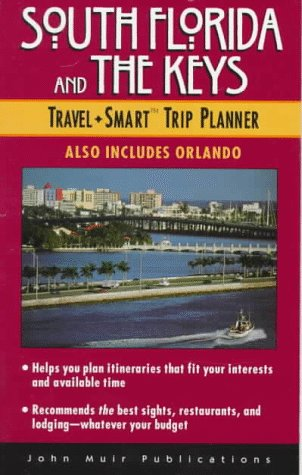9781562613761: South Florida and the Keys Travel Smart Trip Planner