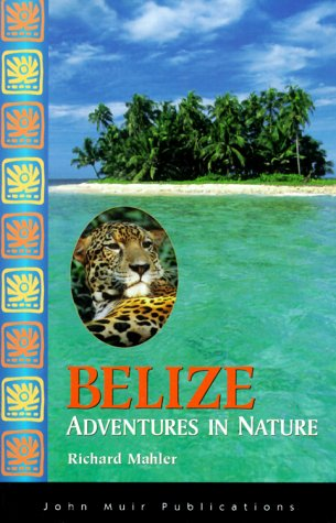 9781562614317: DEL-Adventures in Nature: Belize (Adventures in Nature (John Muir))