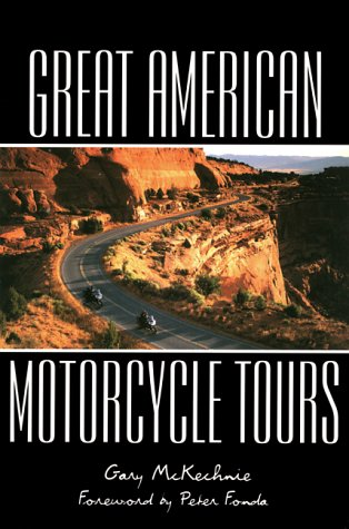 Great American Motorcycle Tours: Mackechnie, Gary