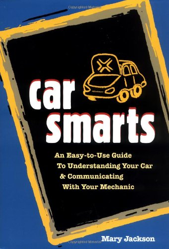 9781562614577: Car Smarts: An Easy-to-Use Guide to Understanding Your Car and Communicating with Your Mechanic