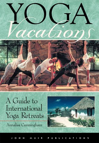 9781562614744: Yoga Vacations: A Guide to International Yoga Retreats