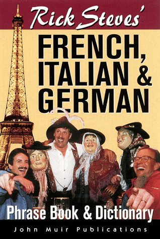 9781562614751: Rick Steves' French, Italian, and German Phrase- Book and Dictionary (Rick Steves' Phrase Books)