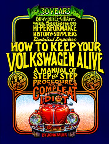How to Keep Your Volkswagen Alive: A: Muir, John; Gregg,