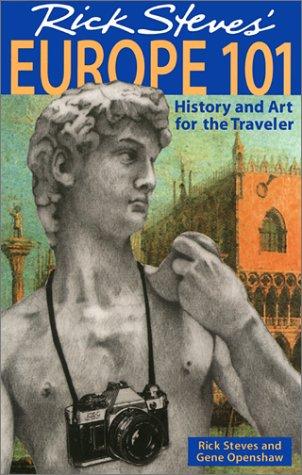 9781562615352: Rick Steves' Europe 101: History and Art for the Traveler