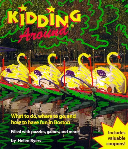 9781562615864: Kidding Around Boston: What to Do, Where to Go, and How to Have Fun in Boston