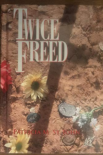 Twice Freed (1562650130) by Patricia M. St. John