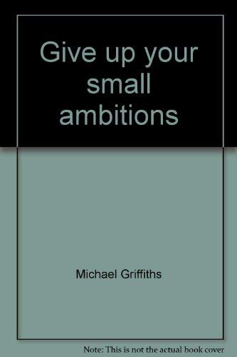 9781562650179: Give up your small ambitions
