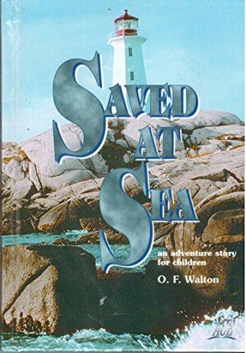 Saved At Sea: O. F. Walton