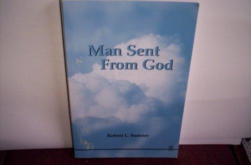 Man Sent From God: Robert L. Sumner