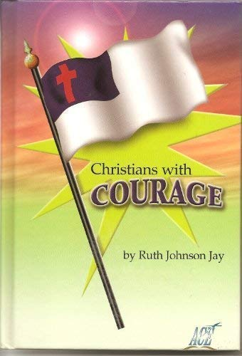 Christians with Courage: Ruth Johnson Jay
