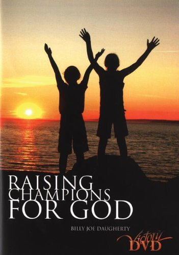 Raising Champions for God Audio CD (1562676431) by Billy Joe Daugherty