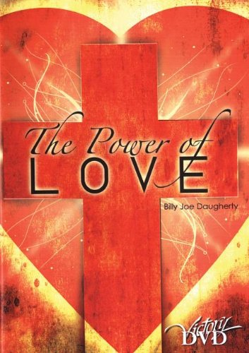 The Power of Love (How to Pray (Video)) (156267658X) by Daugherty, Billy Joe