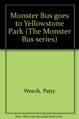 9781562705138: Monster Bus goes to Yellowstone Park (The Monster Bus series)