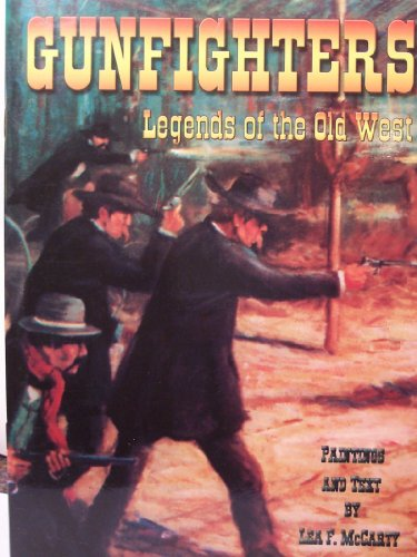 Gunfighters: Legends of the Old West: Lea F. McCarty