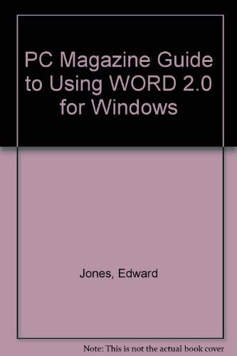 PC Magazine Guide to Word 2.0 for Windows: Jones, Edward