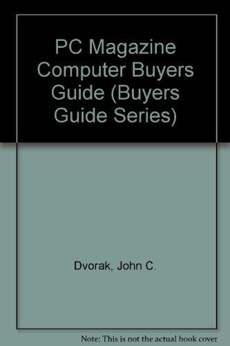 PC Magazine Computer Buyers Guide (Buyers Guide Series) (1562760823) by Dvorak, John C.