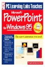PC Learning Labs Teaches Microsoft PowerPoint for Windows 95 / By Sue Reber and Charles Blum ...