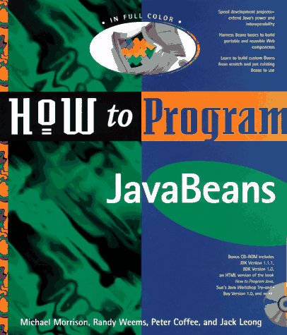 How to Program Java Beans: With CD: Coffee, Peter, Morrison, Michael, Weems, Randy